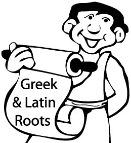 Greek and Latin Roots - Sight Words, Reading, Writing
